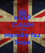 KEEP CALM AND Mamãe faz Sopa - Personalised Poster A4 size