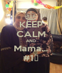 KEEP CALM AND Mama... #1❤ - Personalised Poster A4 size