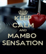 KEEP CALM AND MAMBO  SENSATION - Personalised Poster A4 size