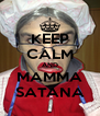 KEEP CALM AND MAMMA SATANA - Personalised Poster A4 size