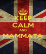 KEEP CALM AND MAMMATA  - Personalised Poster A4 size