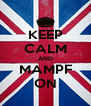 KEEP CALM AND MAMPF ON - Personalised Poster A4 size