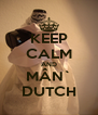 KEEP CALM AND MÂN` DUTCH - Personalised Poster A4 size