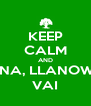 KEEP CALM AND MANA, LLANOWAR VAI - Personalised Poster A4 size