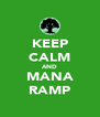 KEEP CALM AND MANA RAMP - Personalised Poster A4 size