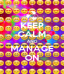KEEP CALM AND MANAGE ON - Personalised Poster A4 size
