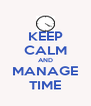 KEEP CALM AND MANAGE TIME - Personalised Poster A4 size