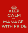 KEEP CALM AND MANAGE  WITH PRIDE - Personalised Poster A4 size