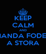 KEEP CALM AND MANDA FODER A STORA - Personalised Poster A4 size