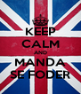 KEEP CALM AND MANDA SE FODER - Personalised Poster A4 size
