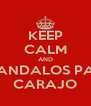 KEEP CALM AND MANDALOS PAL' CARAJO - Personalised Poster A4 size