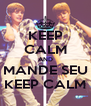 KEEP CALM AND MANDE SEU KEEP CALM - Personalised Poster A4 size