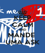 KEEP CALM AND MANDE  UMA ASK - Personalised Poster A4 size