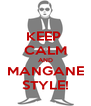 KEEP  CALM AND MANGANE STYLE! - Personalised Poster A4 size
