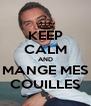 KEEP CALM AND MANGE MES COUILLES - Personalised Poster A4 size