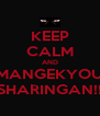 KEEP CALM AND  MANGEKYOU  SHARINGAN!! - Personalised Poster A4 size