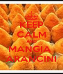 KEEP CALM AND MANGIA  ARANCINI - Personalised Poster A4 size