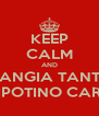 KEEP CALM AND MANGIA TANTO NIPOTINO CARO - Personalised Poster A4 size