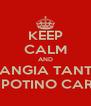KEEP CALM AND MANGIA TANTO NIPOTINO CARO - Personalised Poster A4 size