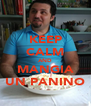 KEEP CALM AND MANGIA UN PANINO - Personalised Poster A4 size