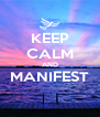 KEEP CALM AND MANIFEST  - Personalised Poster A4 size