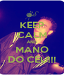 KEEP CALM AND MANO DO CÉU!!! - Personalised Poster A4 size