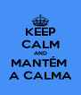 KEEP CALM AND MANTÉM  A CALMA - Personalised Poster A4 size