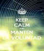 KEEP CALM AND MANTÉN LA VOLUNTAD - Personalised Poster A4 size