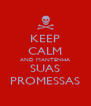 KEEP CALM AND MANTENHA SUAS PROMESSAS - Personalised Poster A4 size