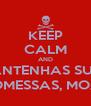 KEEP CALM AND MANTENHAS SUAS PROMESSAS, MOACI - Personalised Poster A4 size