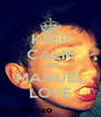 KEEP CALM AND MANUEL LOVE - Personalised Poster A4 size
