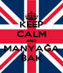 KEEP CALM AND MANYAĞA BAK - Personalised Poster A4 size
