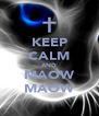 KEEP CALM AND MAOW MAOW - Personalised Poster A4 size