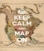 KEEP CALM AND MAP ON - Personalised Poster A4 size