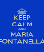 KEEP CALM AND MARìA FONTANELLA - Personalised Poster A4 size