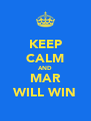 KEEP CALM AND MAR WILL WIN - Personalised Poster A4 size