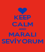 KEEP CALM AND MARALI SEVİYORUM - Personalised Poster A4 size