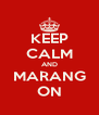 KEEP CALM AND MARANG ON - Personalised Poster A4 size