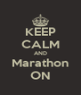 KEEP CALM AND Marathon ON - Personalised Poster A4 size