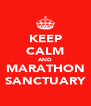 KEEP CALM AND MARATHON SANCTUARY - Personalised Poster A4 size