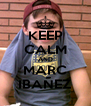 KEEP CALM AND MARC IBAÑEZ - Personalised Poster A4 size