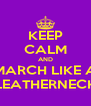 KEEP CALM AND MARCH LIKE A LEATHERNECK - Personalised Poster A4 size