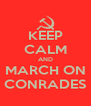 KEEP CALM AND MARCH ON CONRADES - Personalised Poster A4 size