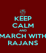 KEEP CALM AND MARCH WITH RAJANS - Personalised Poster A4 size