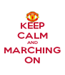 KEEP CALM AND MARCHING ON - Personalised Poster A4 size