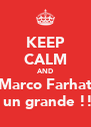 KEEP CALM AND Marco Farhat è un grande !!! - Personalised Poster A4 size