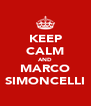 KEEP CALM AND MARCO SIMONCELLI - Personalised Poster A4 size