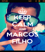 KEEP CALM AND MARCOS FILHO - Personalised Poster A4 size