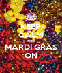 KEEP CALM AND MARDI GRAS ON - Personalised Poster A4 size