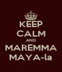 KEEP CALM AND MAREMMA MAYA-la - Personalised Poster A4 size